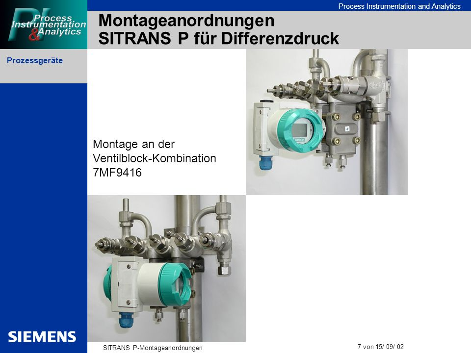 Prozessgeräte SITRANS P-Montageanordnungen 7 von 15/ 09/ 02 Process Instrumentation and Analytics Montageanordnungen SITRANS P für Differenzdruck Mont