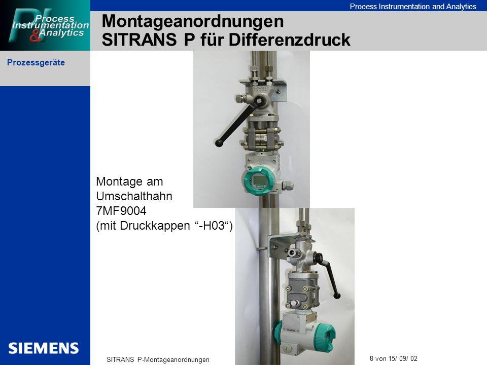 Prozessgeräte SITRANS P-Montageanordnungen 8 von 15/ 09/ 02 Process Instrumentation and Analytics Montageanordnungen SITRANS P für Differenzdruck Mont