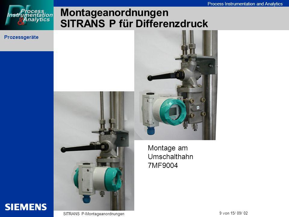 Prozessgeräte SITRANS P-Montageanordnungen 9 von 15/ 09/ 02 Process Instrumentation and Analytics Montageanordnungen SITRANS P für Differenzdruck Mont
