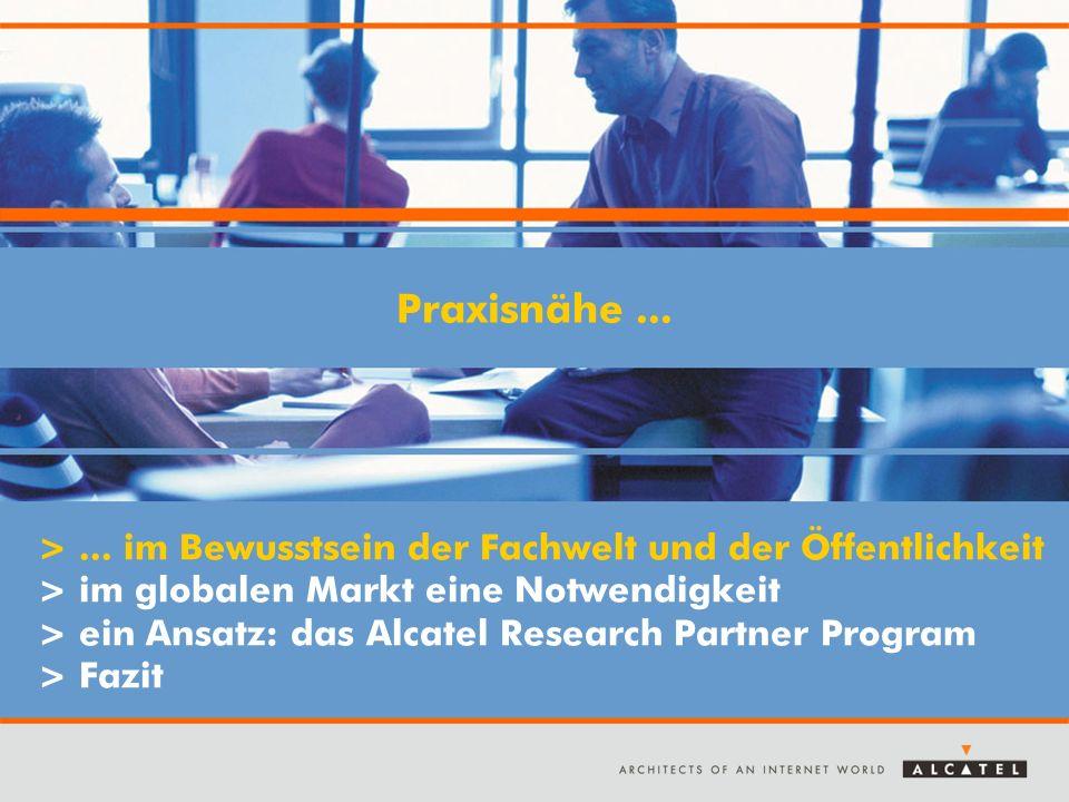 >... im Bewusstsein der Fachwelt und der Öffentlichkeit > im globalen Markt eine Notwendigkeit > ein Ansatz: das Alcatel Research Partner Program > Fa
