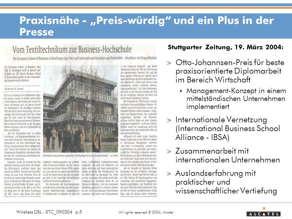 Wireless DSL - STC_090304 p.5 All rights reserved © 2004, Alcatel Praxisnähe - Preis-würdig und ein Plus in der Presse Stuttgarter Zeitung, 19.