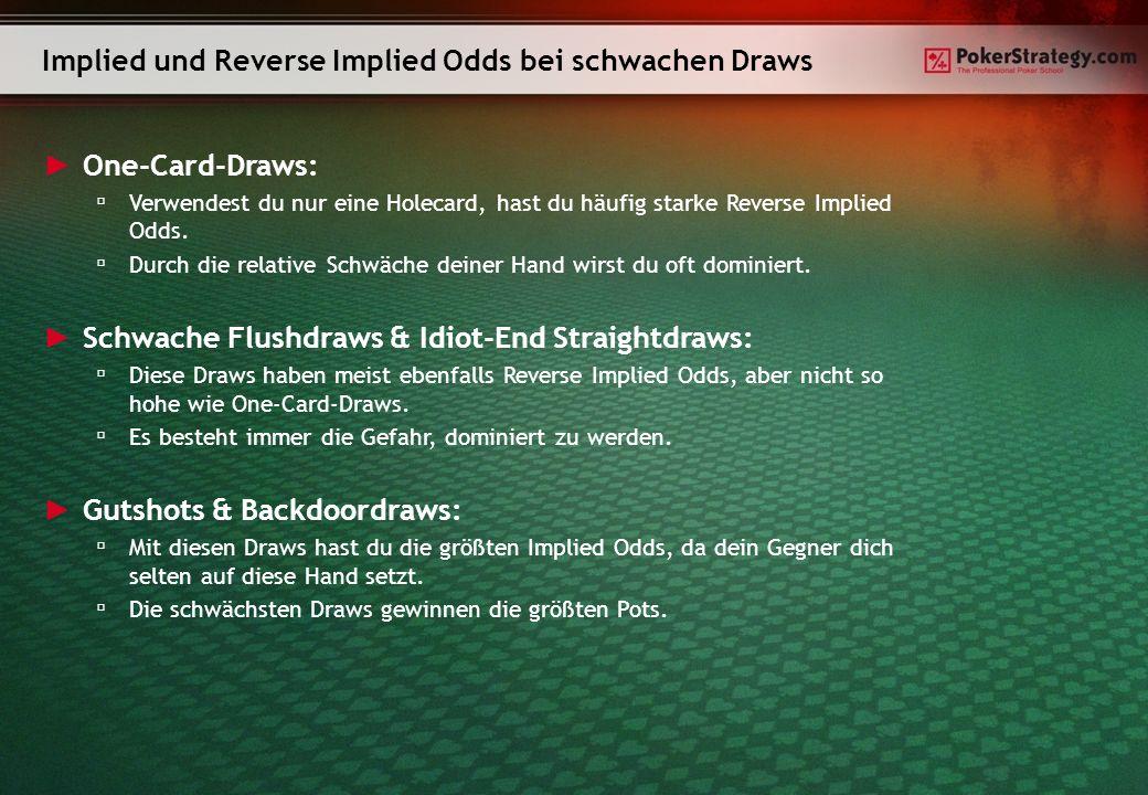 One-Card-Draws: Verwendest du nur eine Holecard, hast du häufig starke Reverse Implied Odds.