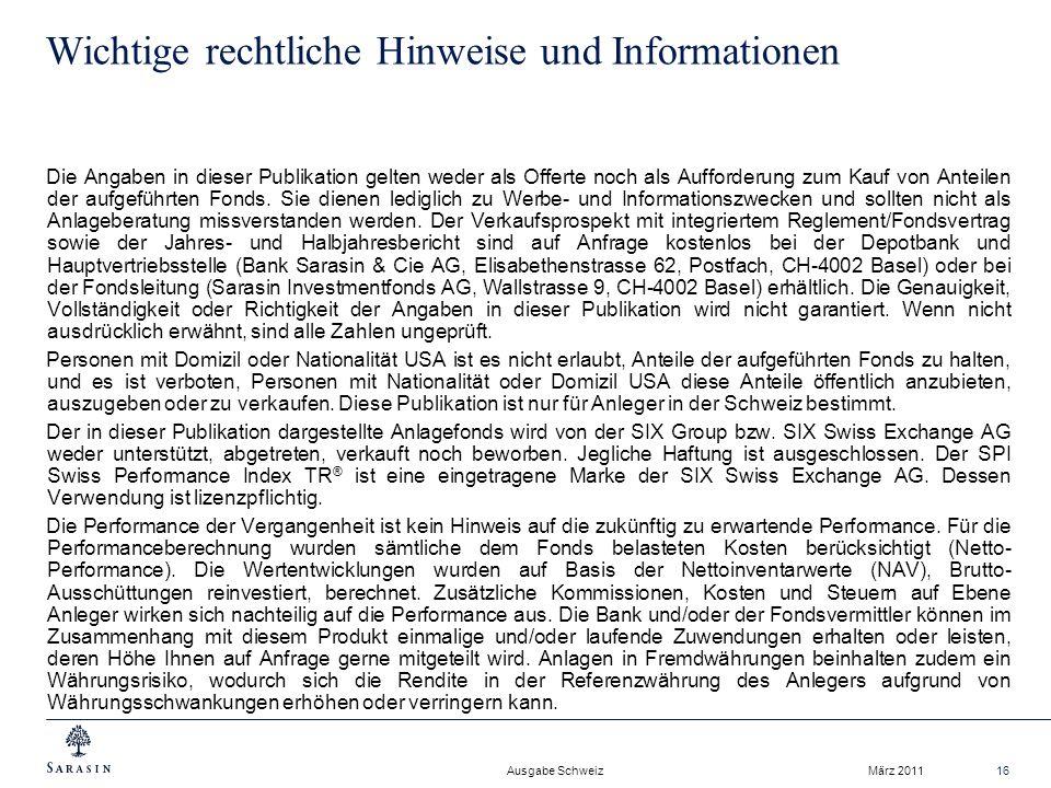 Ausgabe Schweiz März 201116 Wichtige rechtliche Hinweise und Informationen Die Angaben in dieser Publikation gelten weder als Offerte noch als Aufforderung zum Kauf von Anteilen der aufgeführten Fonds.