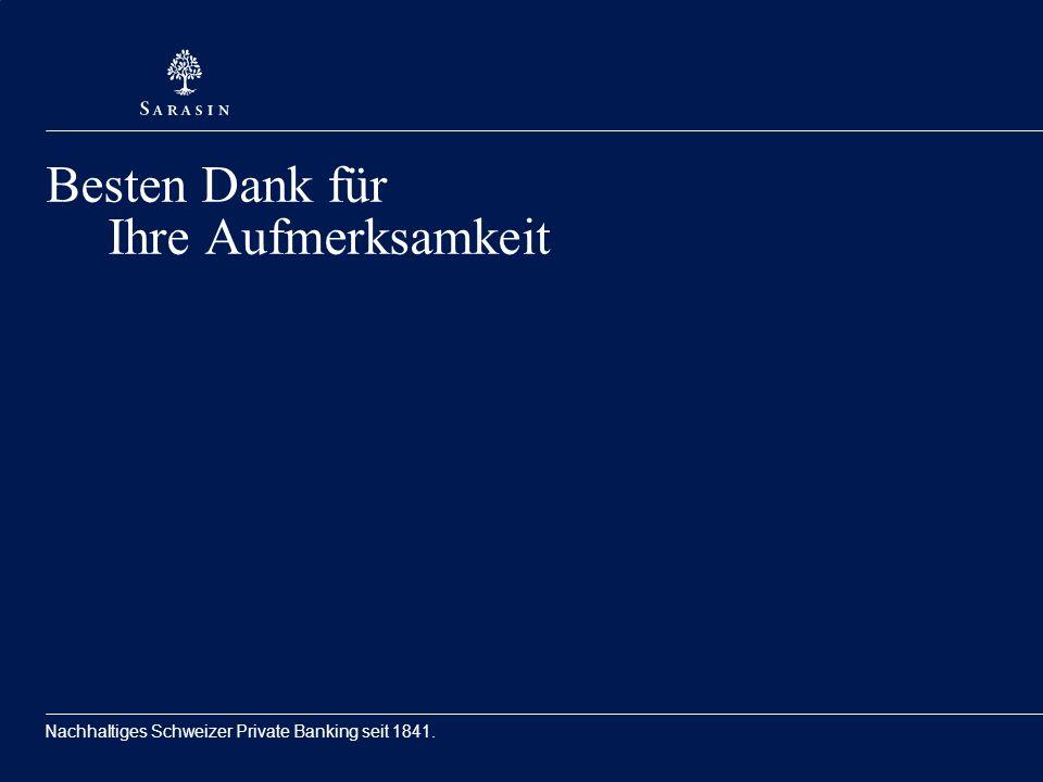 Nachhaltiges Schweizer Private Banking seit 1841. Besten Dank für Ihre Aufmerksamkeit