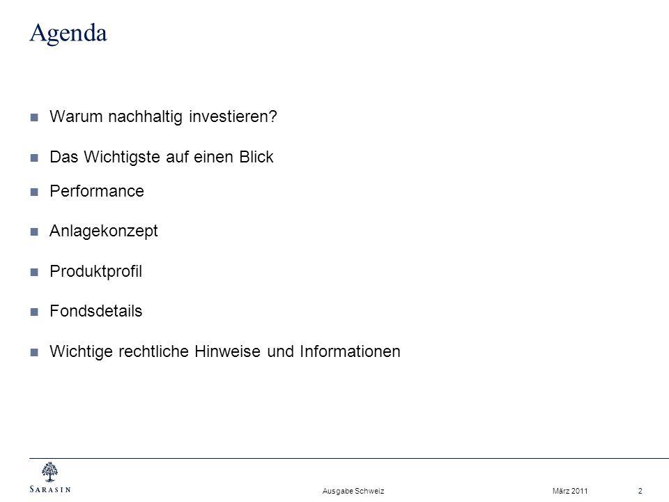 Ausgabe Schweiz März 20112 Agenda Warum nachhaltig investieren.