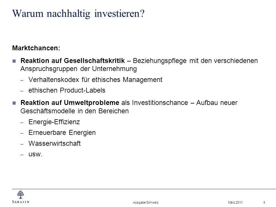 Ausgabe Schweiz März 20114 Warum nachhaltig investieren.