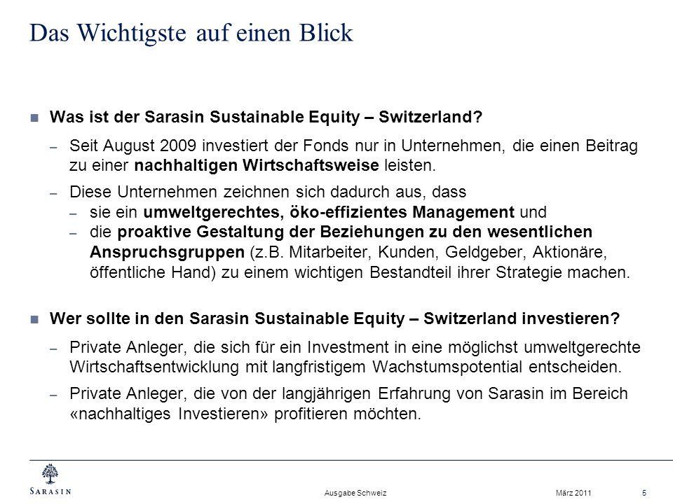 Ausgabe Schweiz März 20115 Das Wichtigste auf einen Blick Was ist der Sarasin Sustainable Equity – Switzerland.