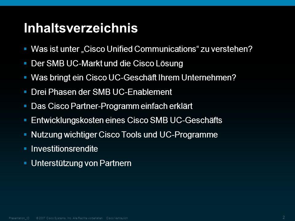 © 2007 Cisco Systems, Inc. Alle Rechte vorbehalten.Cisco VertraulichPresentation_ID 2 Inhaltsverzeichnis Was ist unter Cisco Unified Communications zu