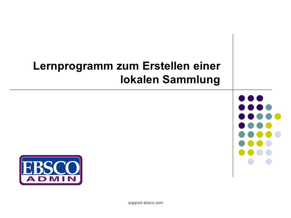 support.ebsco.com Lernprogramm zum Erstellen einer lokalen Sammlung