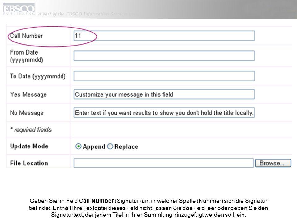 Geben Sie im Feld Call Number (Signatur) an, in welcher Spalte (Nummer) sich die Signatur befindet.