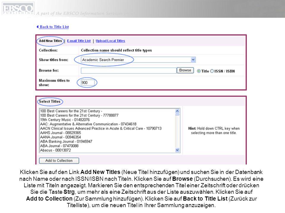 Klicken Sie auf den Link Add New Titles (Neue Titel hinzufügen) und suchen Sie in der Datenbank nach Name oder nach ISSN/ISBN nach Titeln.