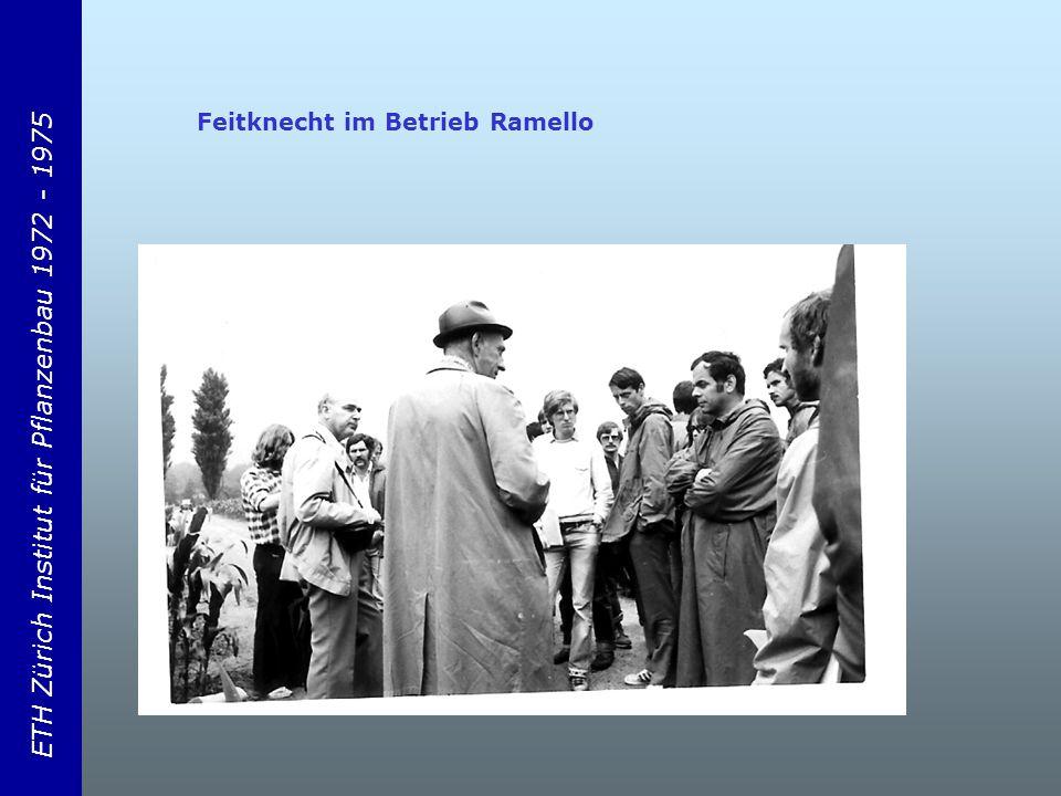 ETH Zürich Institut für Pflanzenbau 1972 - 1975 Feitknecht im Betrieb Ramello