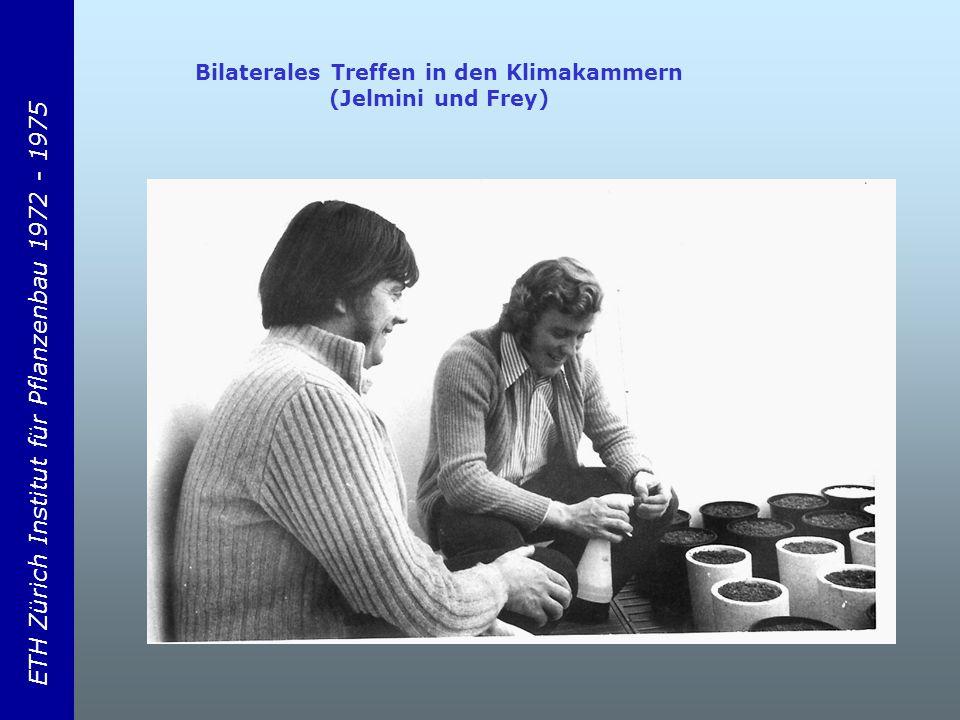 ETH Zürich Institut für Pflanzenbau 1972 - 1975 Bilaterales Treffen in den Klimakammern (Jelmini und Frey)