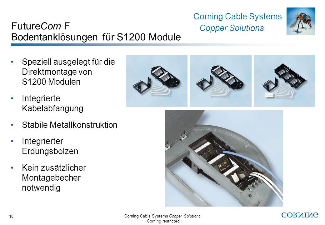 Corning Cable Systems Copper Solutions Corning restricted Corning Cable Systems Copper Solutions 10 FutureCom F Bodentanklösungen für S1200 Module Spe