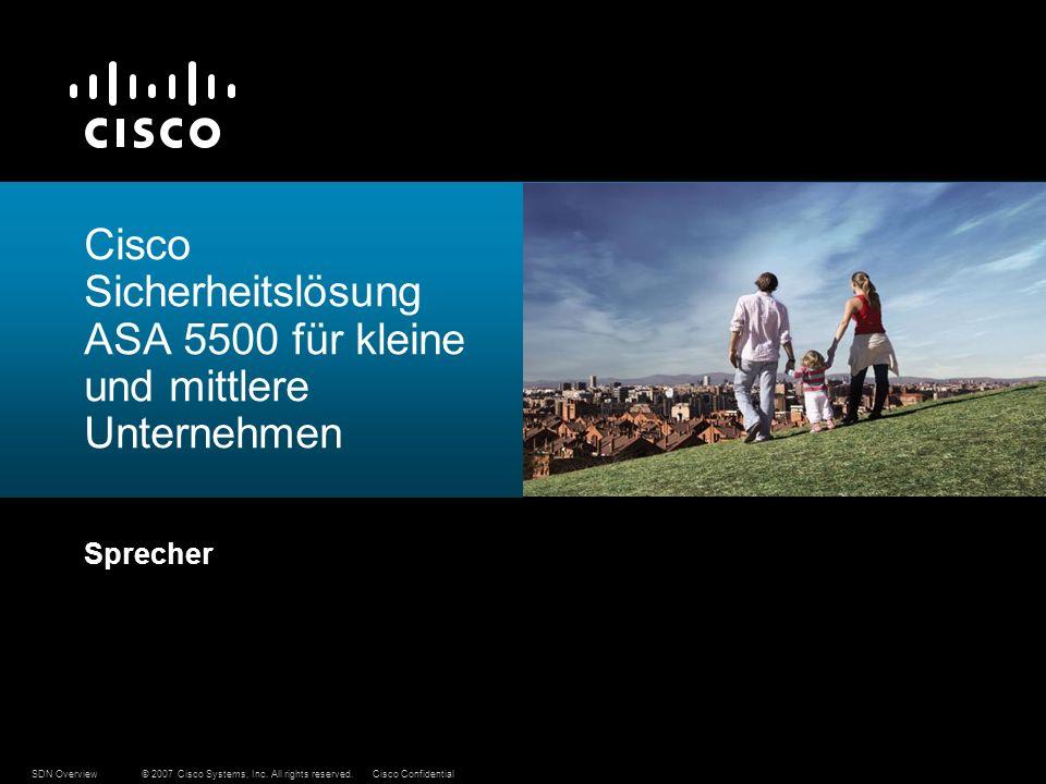 © 2007 Cisco Systems, Inc. All rights reserved.Cisco ConfidentialSDN Overview Cisco Sicherheitslösung ASA 5500 für kleine und mittlere Unternehmen Spr