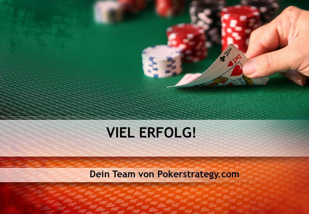 Dein Team von Pokerstrategy.com VIEL ERFOLG!