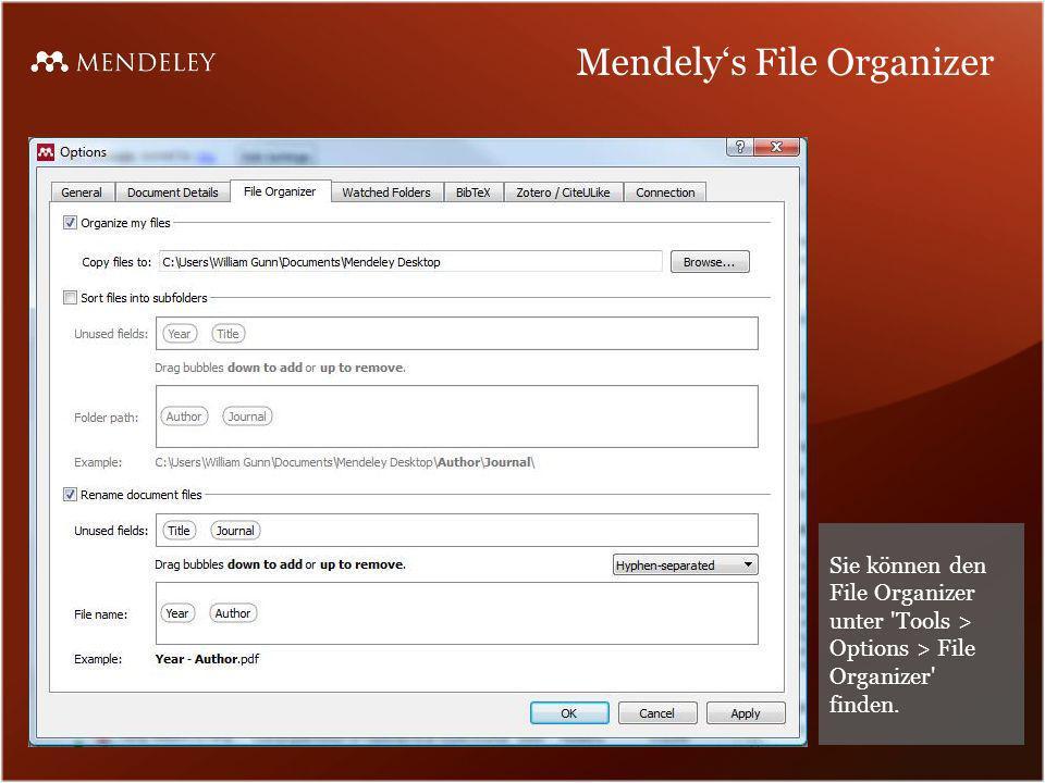 Mendelys File Organizer Sie können den File Organizer unter 'Tools > Options > File Organizer' finden.