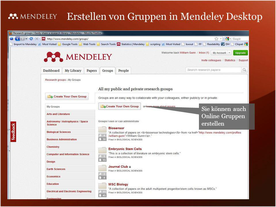 Erstellen von Gruppen in Mendeley Desktop Sie können auch Online Gruppen erstellen