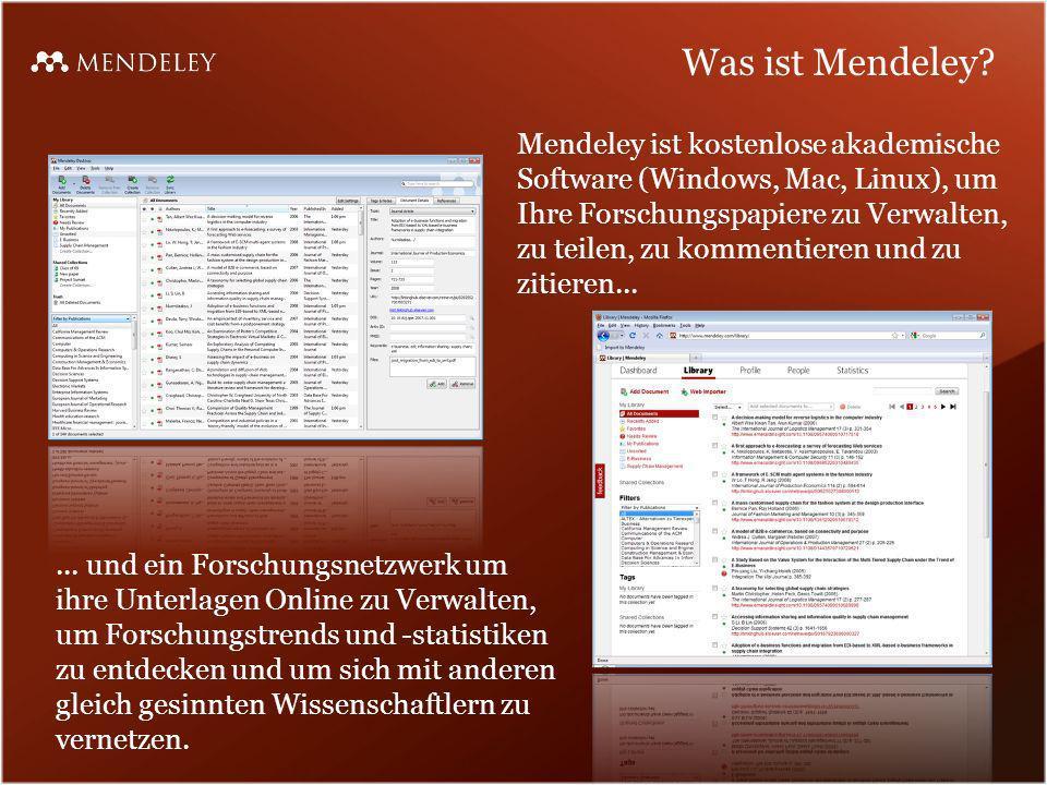 Was ist Mendeley? Mendeley ist kostenlose akademische Software (Windows, Mac, Linux), um Ihre Forschungspapiere zu Verwalten, zu teilen, zu kommentier