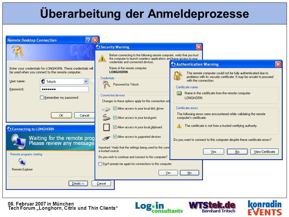 08. Februar 2007 in München Tech Forum Longhorn, Citrix und Thin Clients Überarbeitung der Anmeldeprozesse