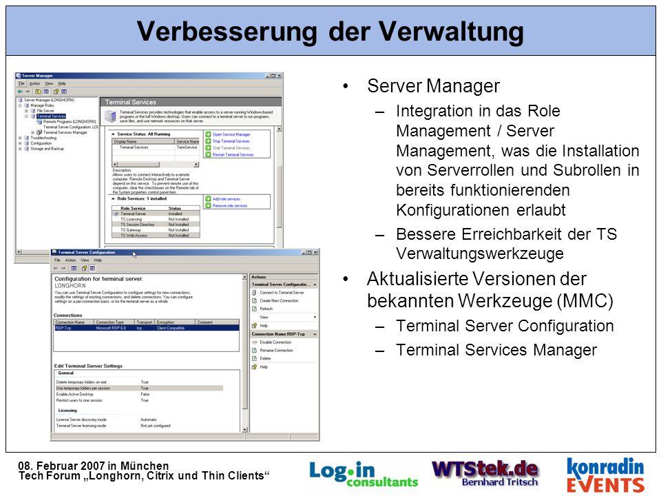 08. Februar 2007 in München Tech Forum Longhorn, Citrix und Thin Clients Verbesserung der Verwaltung Server Manager –Integration in das Role Managemen