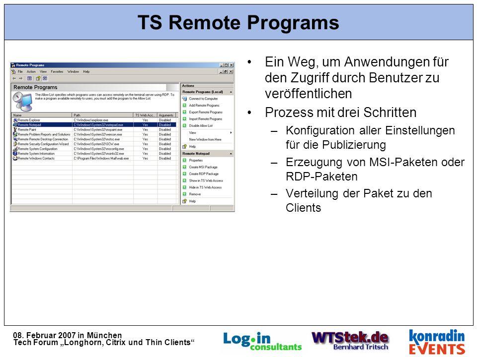 08. Februar 2007 in München Tech Forum Longhorn, Citrix und Thin Clients TS Remote Programs Ein Weg, um Anwendungen für den Zugriff durch Benutzer zu