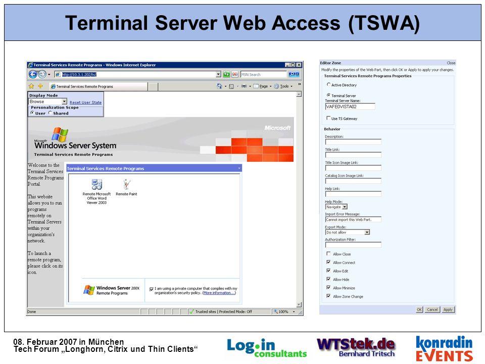 08. Februar 2007 in München Tech Forum Longhorn, Citrix und Thin Clients Terminal Server Web Access (TSWA)