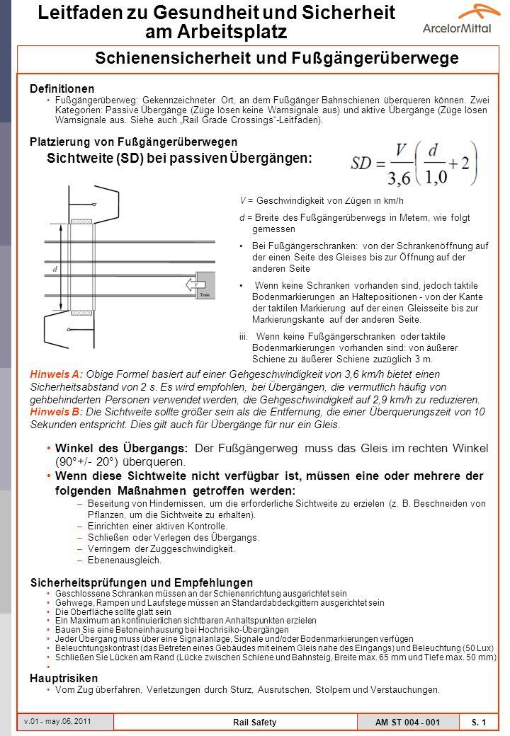 AM ST 004 - 001 S. 1 Leitfaden zu Gesundheit und Sicherheit am Arbeitsplatz v.01 - may.05, 2011 Rail Safety Definitionen Fußgängerüberweg: Gekennzeich