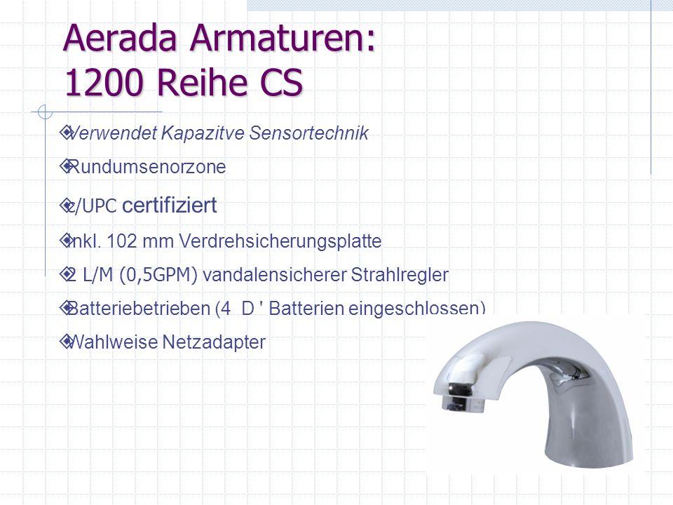 Aerada Armaturen: 1200 Reihe CS Verwendet Kapazitve Sensortechnik Rundumsenorzone c/UPC certifiziert Inkl. 102 mm Verdrehsicherungsplatte 2 L/M (0,5GP