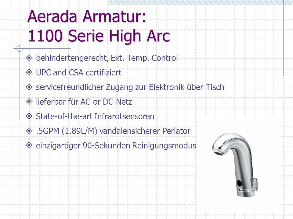 Aerada Armatur: 1100 Serie High Arc behindertengerecht, Ext. Temp. Control UPC and CSA certifiziert servicefreundlicher Zugang zur Elektronik über Tis