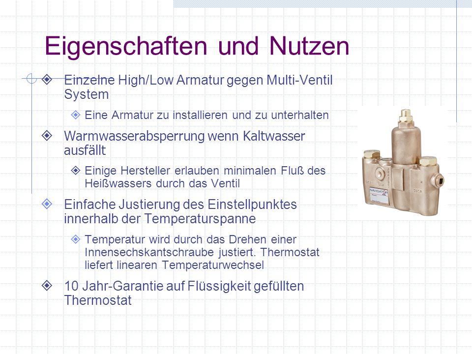 Eigenschaften und Nutzen Einzelne High/Low Armatur gegen Multi-Ventil System Eine Armatur zu installieren und zu unterhalten Warmwasserabsperrung wenn