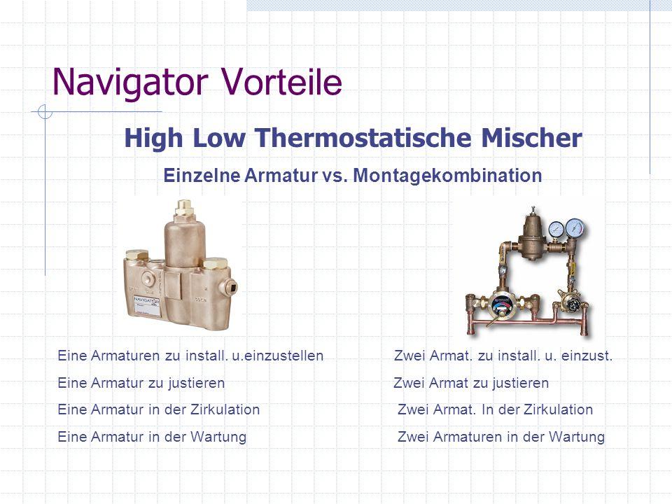 Navigator V orteile High Low Thermostatische Mischer Einzelne Armatur vs. Montagekombination Eine Armaturen zu install. u.einzustellen Zwei Armat. zu