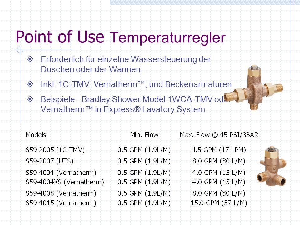 Point of Use Temperaturregler Erforderlich für einzelne Wassersteuerung der Duschen oder der Wannen Inkl. 1C-TMV, Vernatherm, und Beckenarmaturen Beis