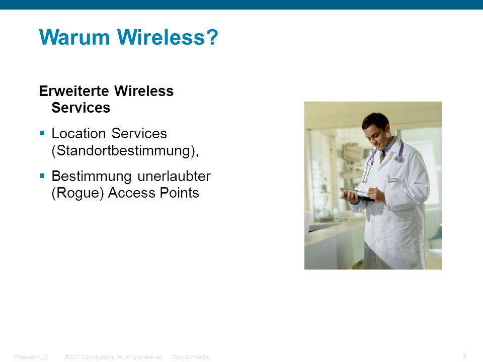 © 2007 Cisco Systems, Inc. All rights reserved.Cisco ConfidentialPresentation_ID 9 Erweiterte Wireless Services Location Services (Standortbestimmung)