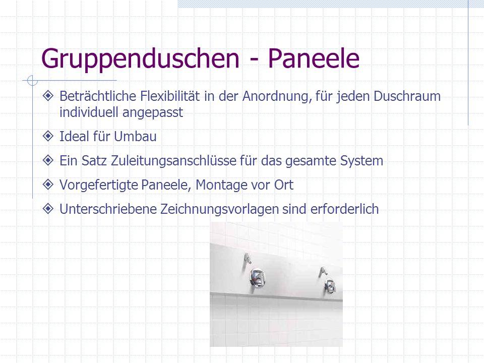 Gruppenduschen - Paneele Beträchtliche Flexibilität in der Anordnung, für jeden Duschraum individuell angepasst Ideal für Umbau Ein Satz Zuleitungsans
