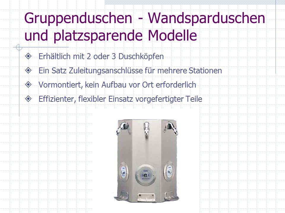 Gruppenduschen - Wandsparduschen und platzsparende Modelle Erhältlich mit 2 oder 3 Duschköpfen Ein Satz Zuleitungsanschlüsse für mehrere Stationen Vor