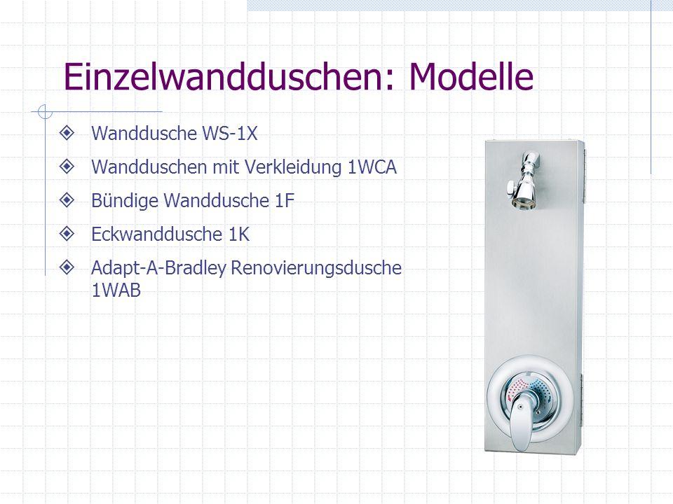 Einzelwandduschen: Modelle Wanddusche WS-1X Wandduschen mit Verkleidung 1WCA Bündige Wanddusche 1F Eckwanddusche 1K Adapt-A-Bradley Renovierungsdusche