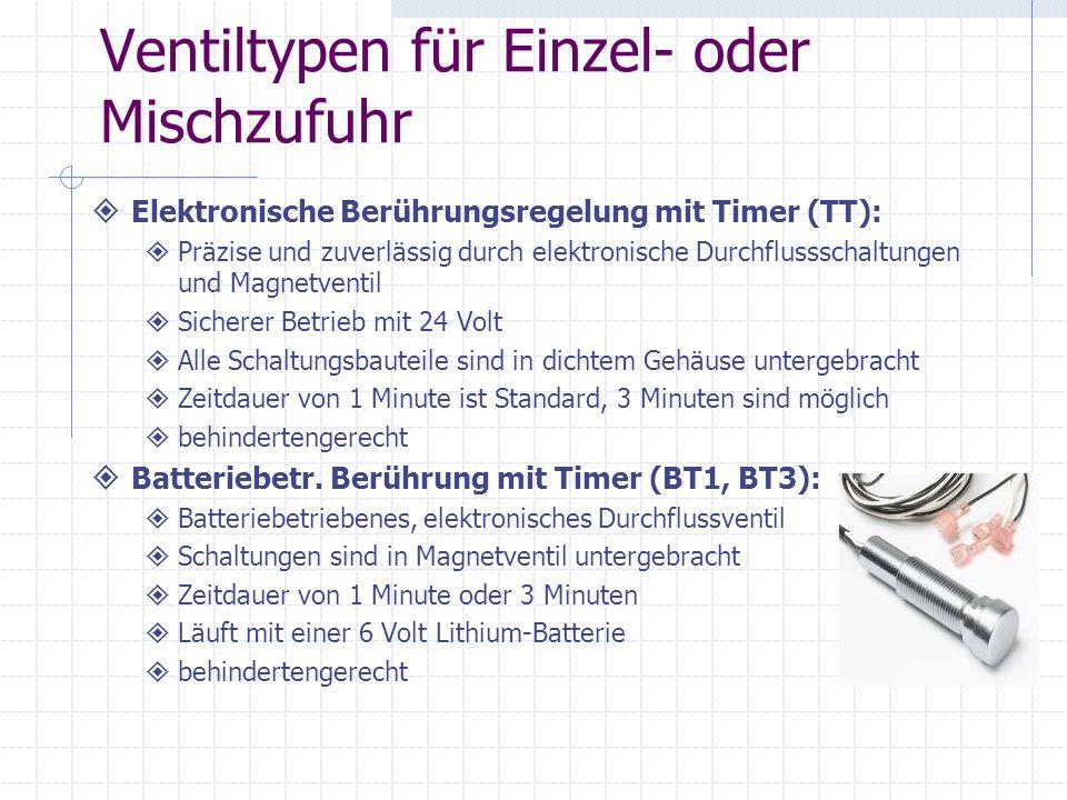 Ventiltypen für Einzel- oder Mischzufuhr Elektronische Berührungsregelung mit Timer (TT): Präzise und zuverlässig durch elektronische Durchflussschalt