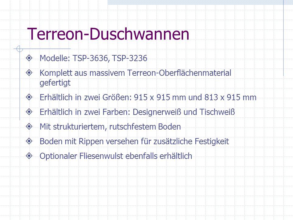 Terreon-Duschwannen Modelle: TSP-3636, TSP-3236 Komplett aus massivem Terreon-Oberflächenmaterial gefertigt Erhältlich in zwei Größen: 915 x 915 mm un