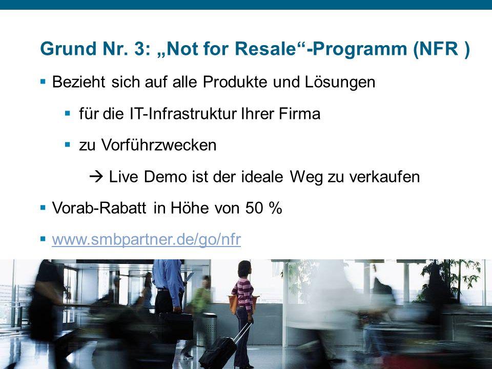 © 2007 Cisco Systems, Inc. Alle Rechte vorbehalten.Vertrauliche Informationen von CiscoPräsentation_ID 10 Grund Nr. 3: Not for Resale-Programm (NFR )