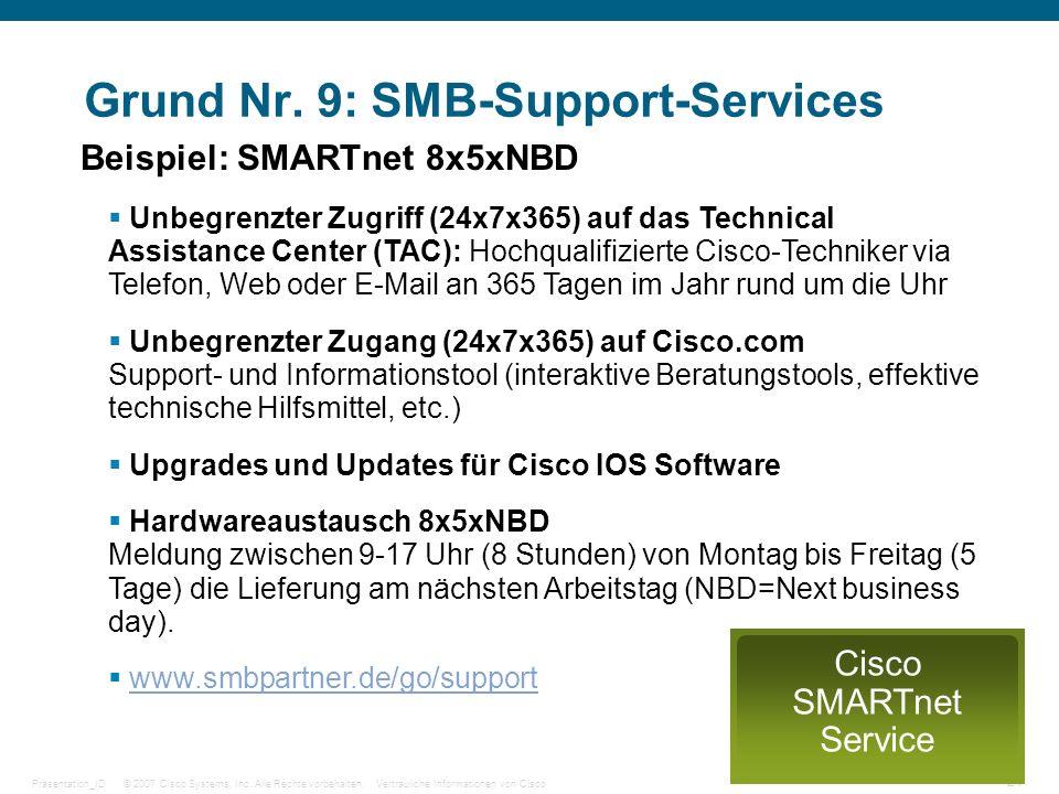 © 2007 Cisco Systems, Inc. Alle Rechte vorbehalten.Vertrauliche Informationen von CiscoPräsentation_ID 24 Grund Nr. 9: SMB-Support-Services Beispiel: