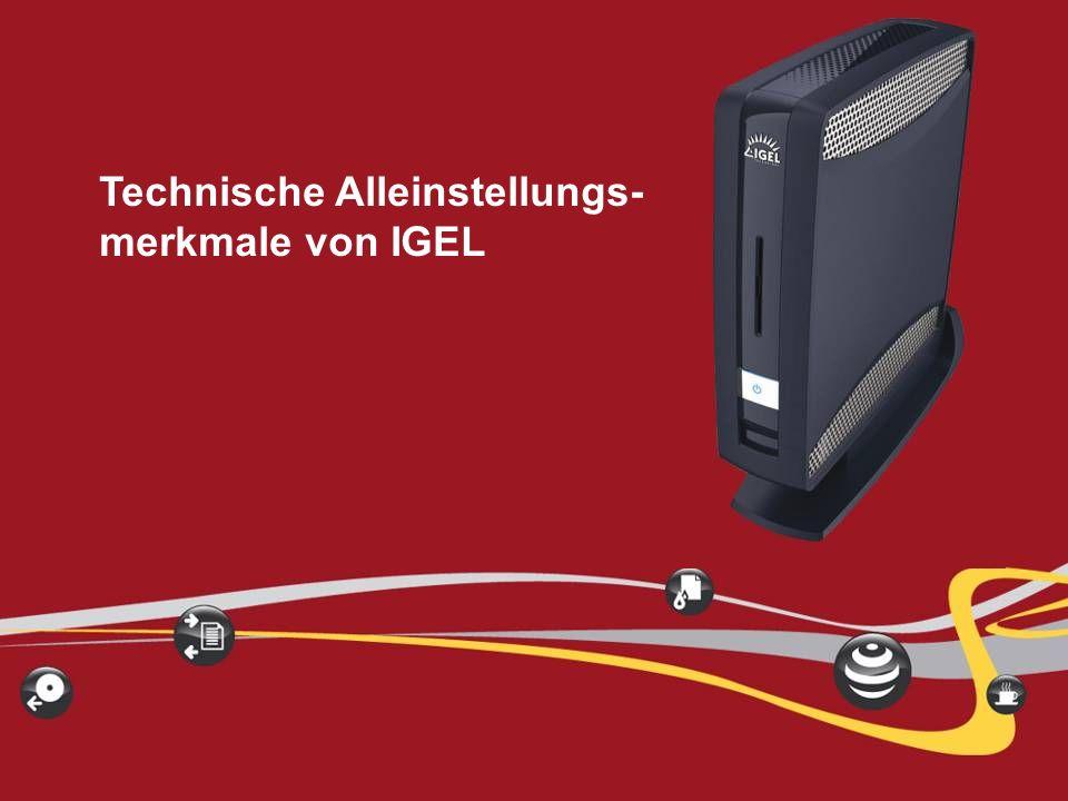 IGEL Technology IGEL Technology Marketing 14 Mai 2011 ® Allgemeine und vertriebsbezogene Alleinstellungsmerkmale von IGEL