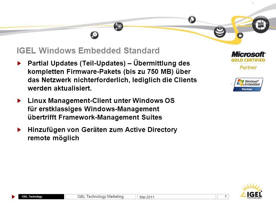 IGEL Technology IGEL Technology Marketing 7 Mai 2011 ® UMS Remote Management 1 100%-ige Verwaltung der Hardware- und Software- einstellungen –Einschränkung bei WES z.B.