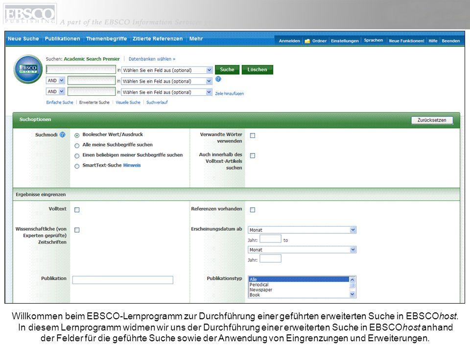Willkommen beim EBSCO-Lernprogramm zur Durchführung einer geführten erweiterten Suche in EBSCOhost. In diesem Lernprogramm widmen wir uns der Durchfüh