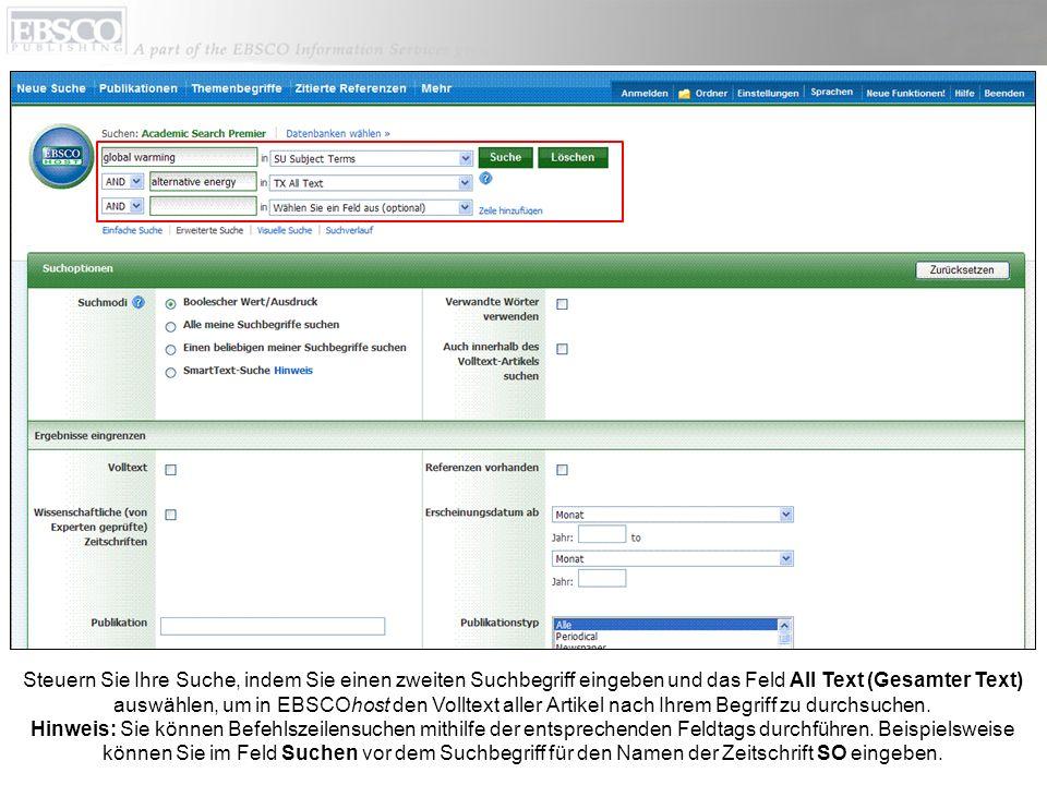 Steuern Sie Ihre Suche, indem Sie einen zweiten Suchbegriff eingeben und das Feld All Text (Gesamter Text) auswählen, um in EBSCOhost den Volltext all