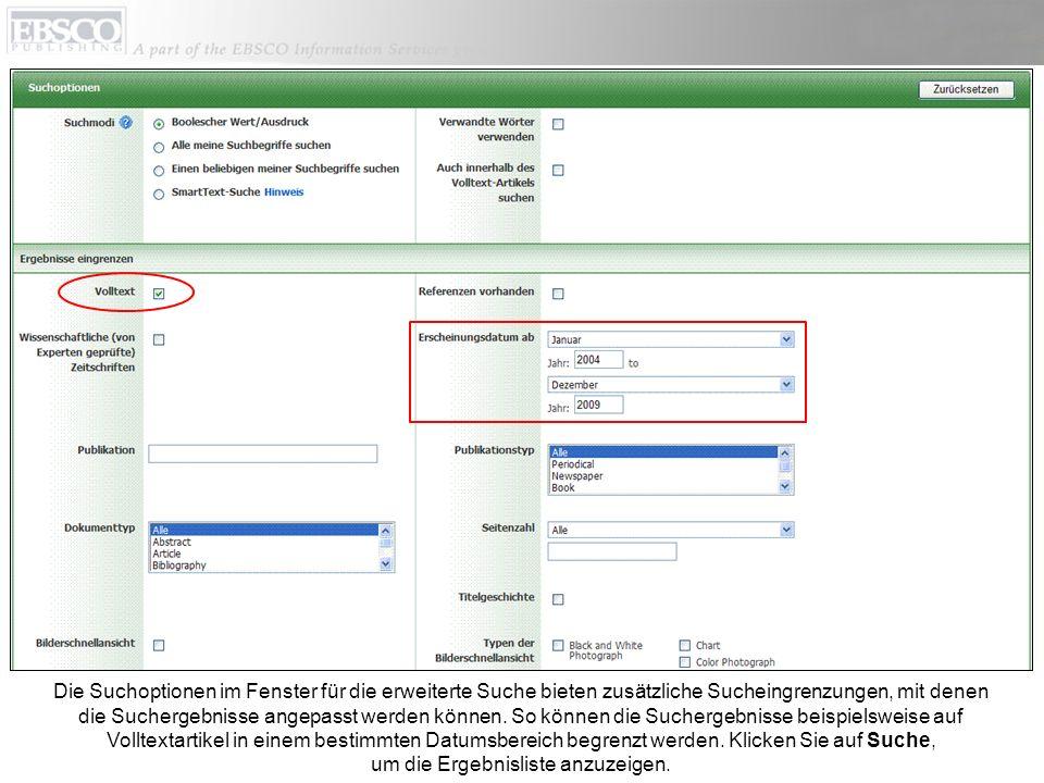 Die Suchoptionen im Fenster für die erweiterte Suche bieten zusätzliche Sucheingrenzungen, mit denen die Suchergebnisse angepasst werden können. So kö