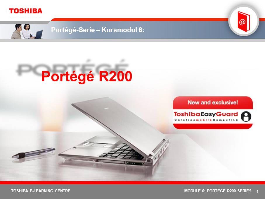 11 TOSHIBA E-LEARNING CENTREMODULE 6: PORTEGE R200 SERIES EasyGuard: Toshiba Assist-Schaltfläche Drücken Sie einfach auf die Toshiba Assist-Schaltfläche, um PC Diagnostics, Erweiterungs- /Konnektivitäts-Utilities und zusätzliche Funktionen direkt aufzurufen.