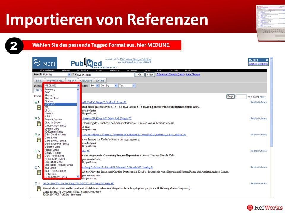 Importieren von Referenzen Wählen Sie das passende Tagged Format aus, hier MEDLINE. 2