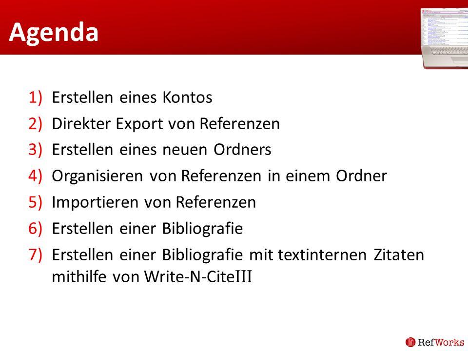 Agenda 1)Erstellen eines Kontos 2)Direkter Export von Referenzen 3)Erstellen eines neuen Ordners 4)Organisieren von Referenzen in einem Ordner 5)Impor