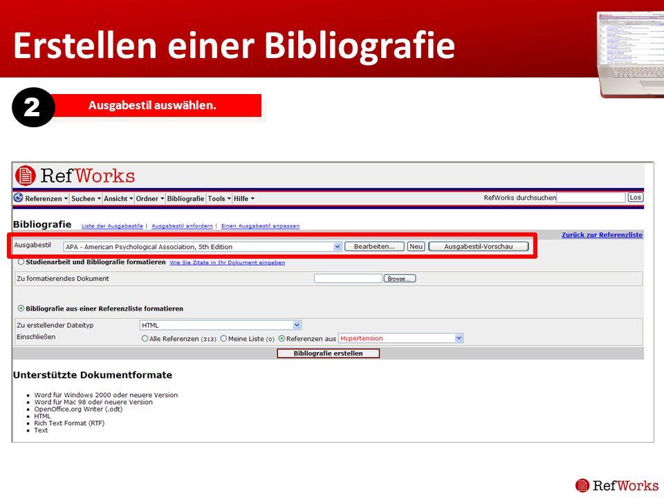 Erstellen einer Bibliografie Ausgabestil auswählen. 2